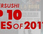 The GamerSushi Top 10 Games of 2011