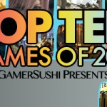 The GamerSushi Top 10 Games of 2012