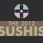 The 2012 Sushis: A Year of Highs and Lows